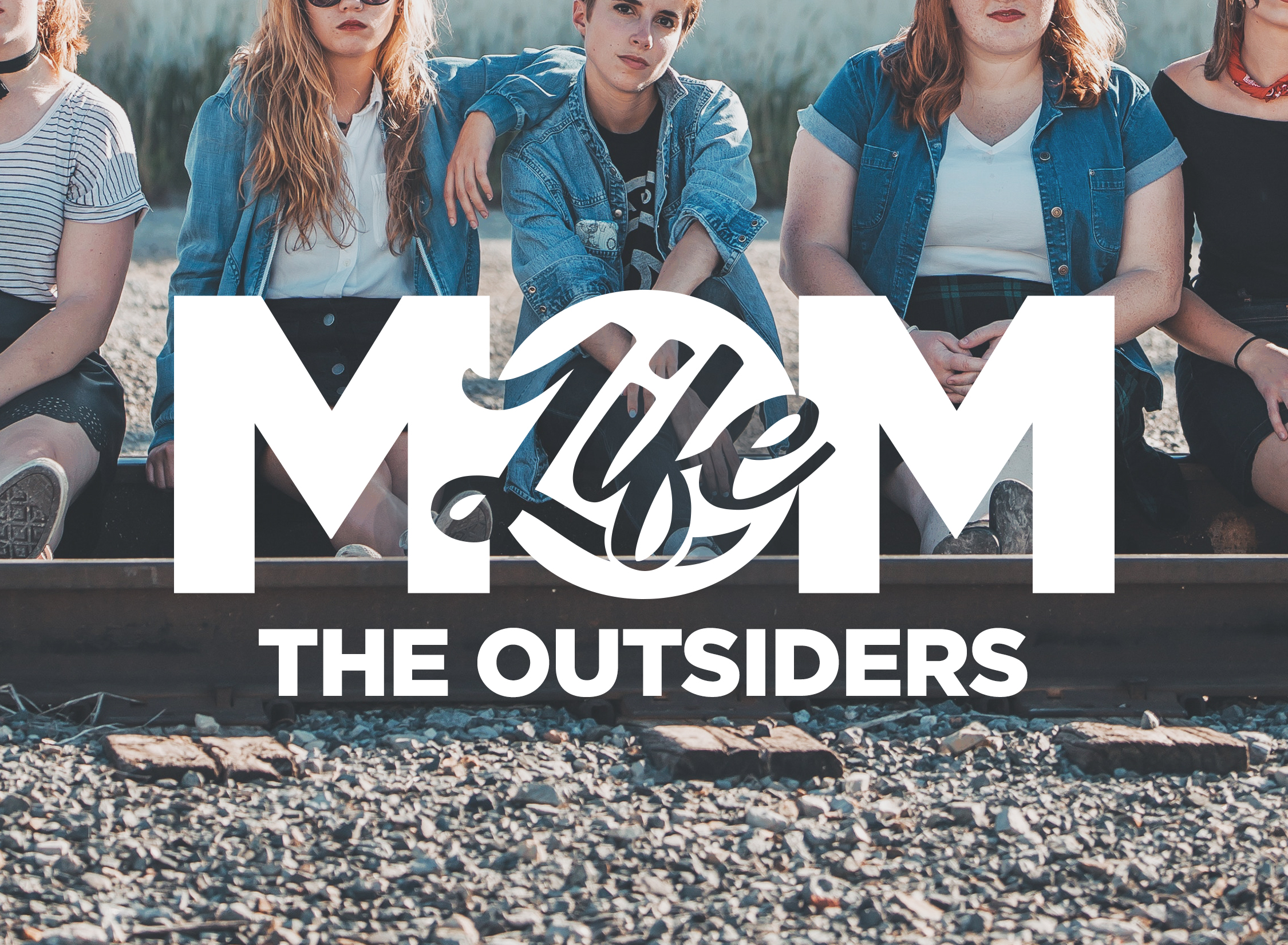 Mom Life: The Outsiders